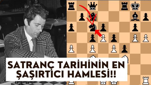 Satranç Tarihinin En Şaşırtıcı Hamlesi