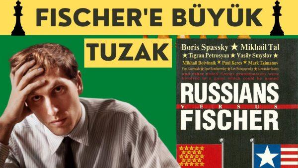 Fischer Rusların Tuzağına Düşer Mi? (Belgesel Oyun)